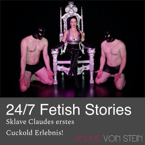 24/7 Fetish Stories mit Sklave Claude und sein erstes Cuckold Erlebnis!