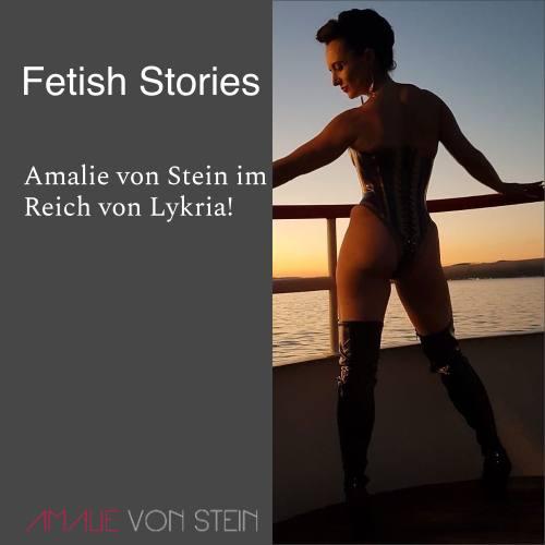 Fetish Stories Amalie von Stein im Reich von Lykria