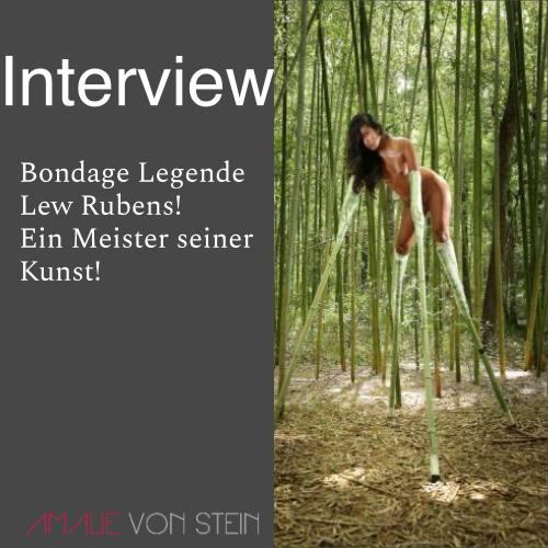 Ein Interview mit Bondage Künstler Lew Rubens!