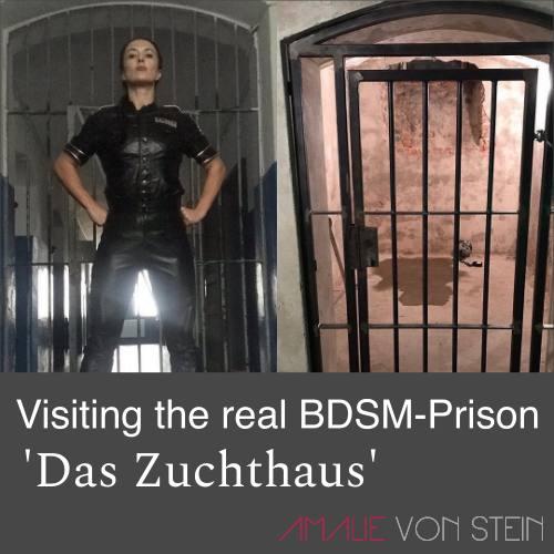 Amalie von Stein zu Besuch im BDSM-Knast 'Das Zuchthaus'