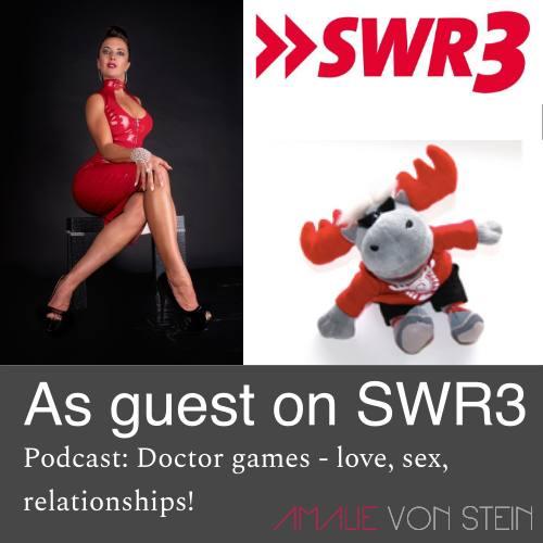 Amalie von Stein zu Gast bei SWR3 Podcast zu Doktorspiele – Liebe, Sex, Beziehung