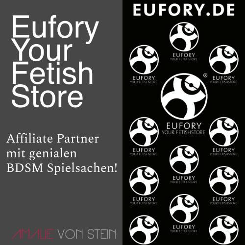 Affiliate Partner Eufory Your Fetish Store mit genialen BDSM Spielsachen!